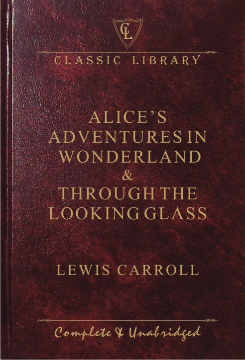 CL:Alice's Adventures in Wonderland & Through the Looking Glass