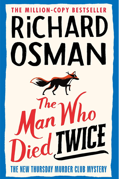 The Man Who Died Twice: The New Thursday Murder Club Mystery