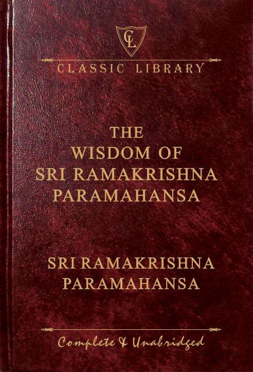 CL:The Wisdom of Sri Ramakrishna Paramahansa