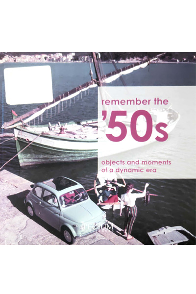 Remember the '50s:  Objects and Moments of a Dynamic Era