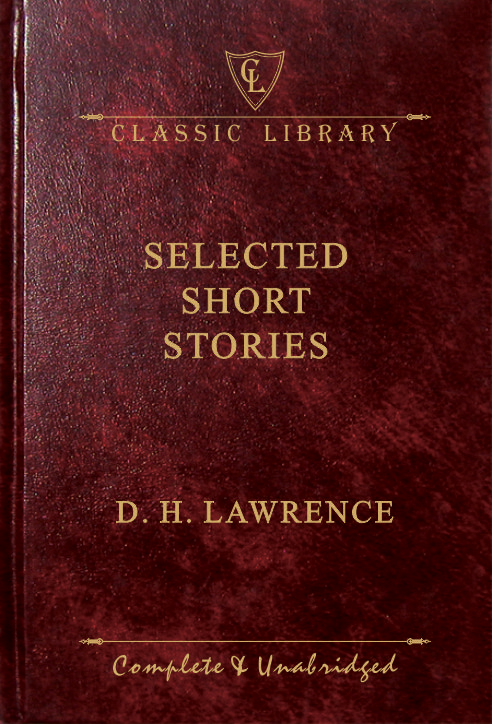 CL:Selected Short Stories (D. H. Lawrence)