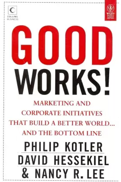 Good Works! : Marketing and Corporate Initiatives That Build a Better World... and the Bottom Line