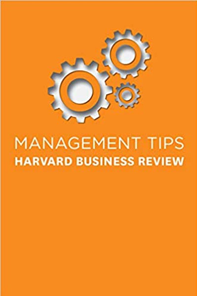 Management Tips: Harvard Business Review