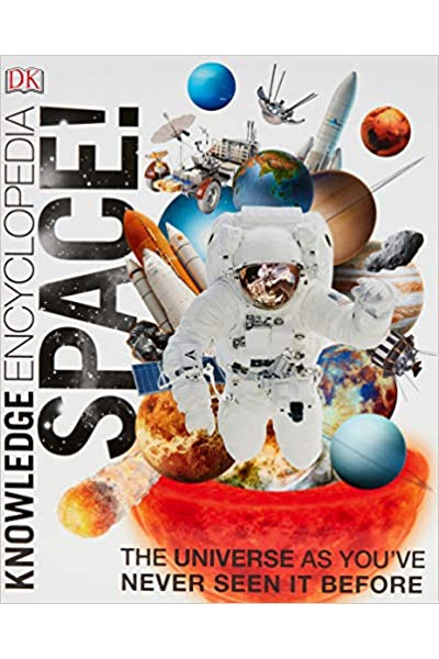 Knowledge Encyclopedia : Space! The Universe As You Have Never Seen It Before