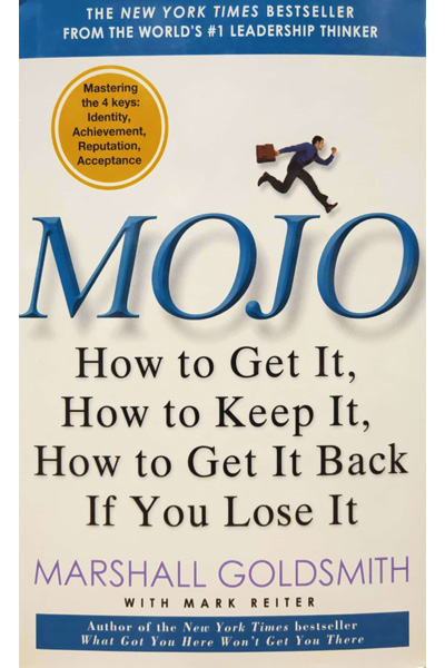 Mojo: How to Get It, How to Keep It, How to Get It Back, If You Lose It.