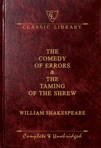 CL:The Comedy of Errors & The Taming of The Shrew