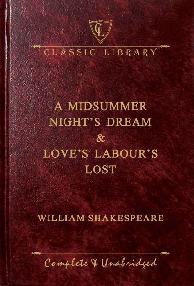 CL:A Midsummer Night's Dream & Love's Labour's Lost