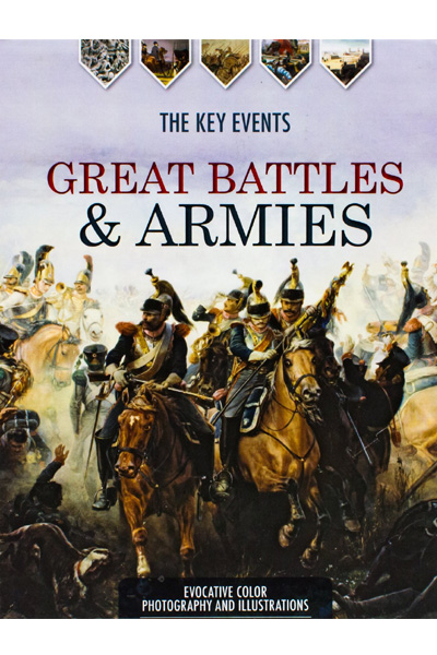 Great Battles & Armies : The Key Events