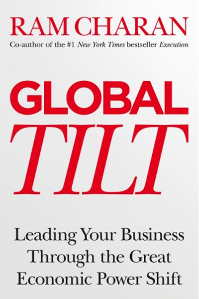 Global Tilt: Learning Your Business Through the Great Economic Power Shift
