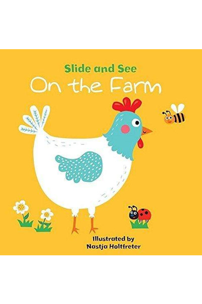 Slide And See On The Farm - Board Book