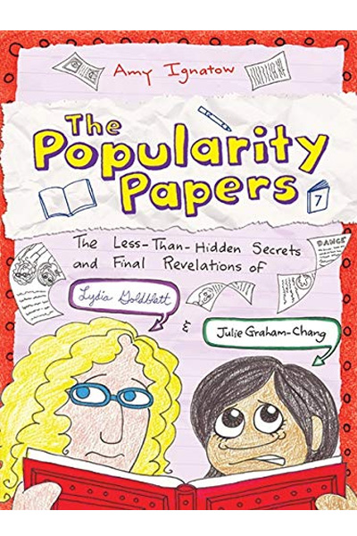 The Popularity Papers: Book Seven: The Less-Than-Hidden Secrets and Final Revelations of Lydia Goldblatt and Julie Graham-Chang