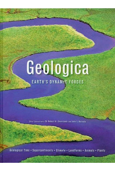 Geologica: Earth's Dynamic Forces (Geological Time.. Supercontinents.. Climate.. Landforms.. Animals.. Plants)