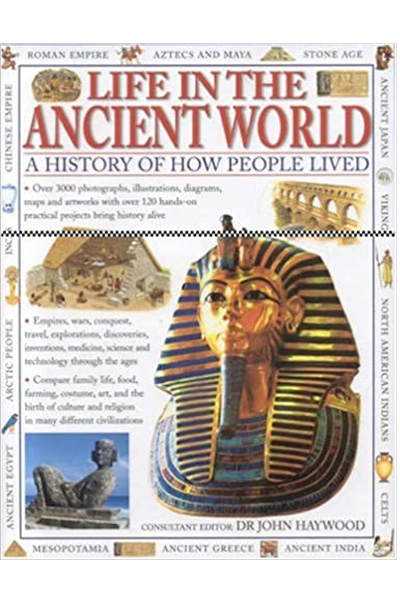 Life in the Ancient World: A History of How People Lived