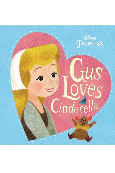 Gus Loves Cinderella (Disney Princess) (Board Book)