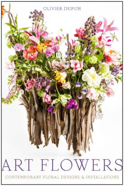 Art Flowers: Contemporary Floral Designs and Installations