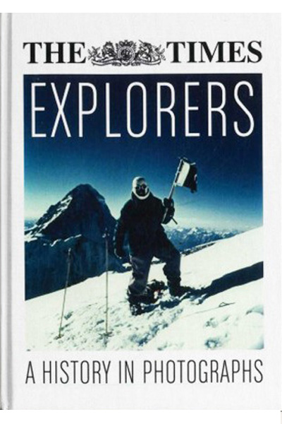 The Times Explorers: A History in Photographs