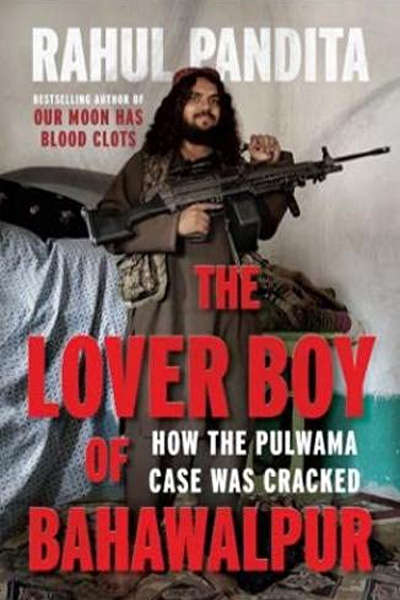 The Lover Boy of Bahawalpur : How the Pulwama Case was Cracked