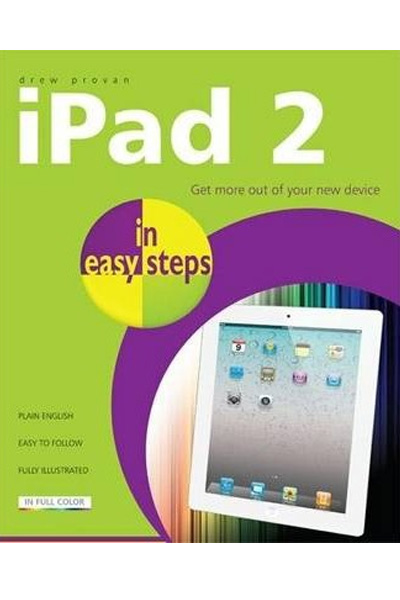 iPad 2 in Easy Steps : Get More out of Your New Device