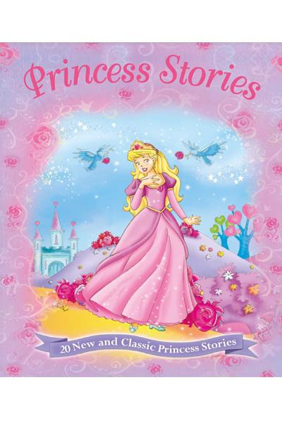 Princess Stories: 20 New and Classic Princess Stories