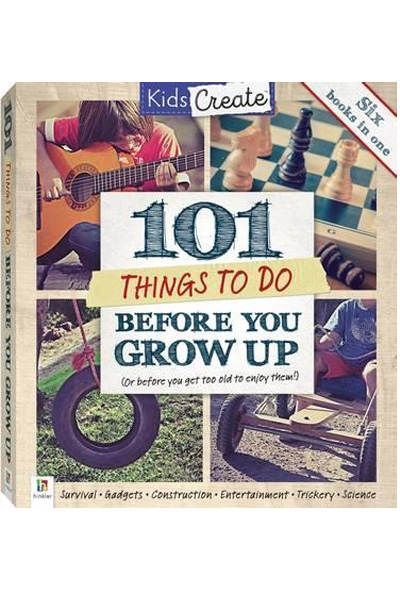 Kids Create: 101 Things to Do Before You Grow Up