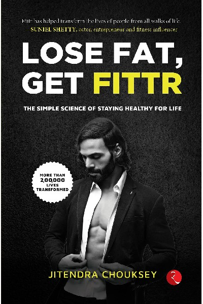 Lose Fat  Get Fittr:  The Simple Science of Staying Healthy for Life