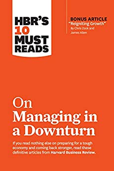 Harvard Business: On Managing in a Downturn