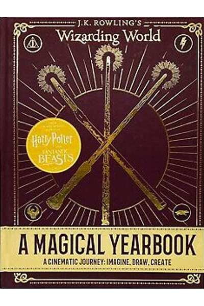 A Magical Yearbook : J.K. Rowling's Wizarding World