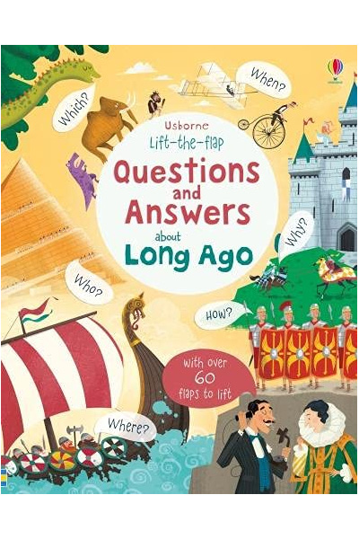 Lift-the-flap : Questions and Answers about Long Ago - Board Book