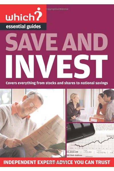 """Save and Invest (""""Which?"""" Essential Guides)"""