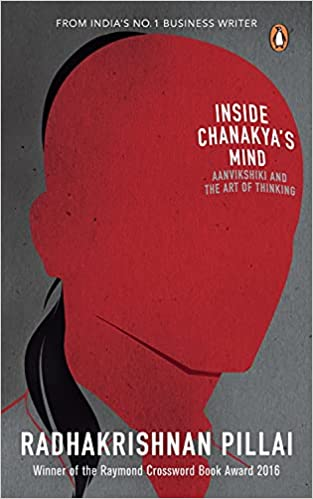 Inside Chanakya's Mind: Aanvikshiki and the Art of Thinking