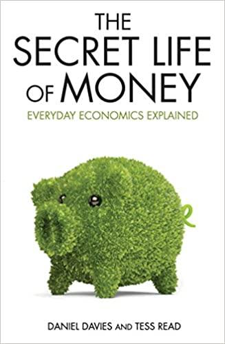 The Secret Life of Money: Everyday Economics Explained