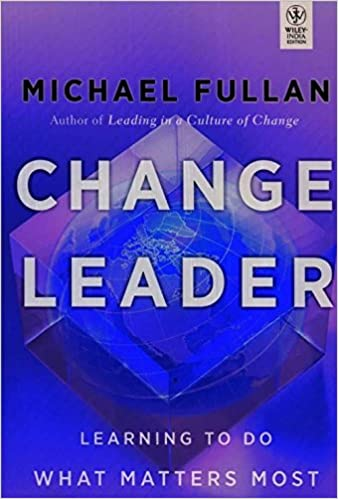 Wiley Management: Change Leader: Learning to Do What Matters Most