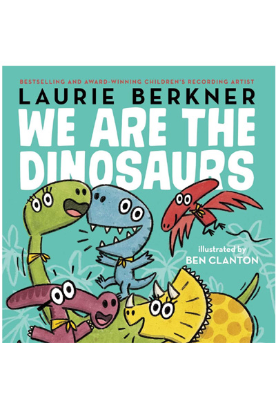 We Are the Dinosaurs (Board Book)
