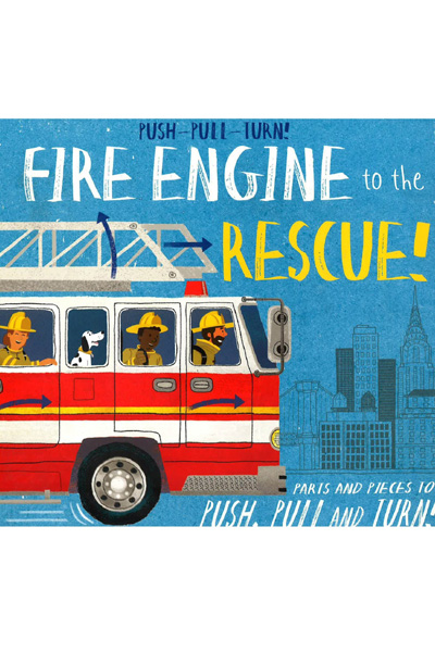 Push-Pull-Turn!: Fire Truck to the Rescue! (Board Book)