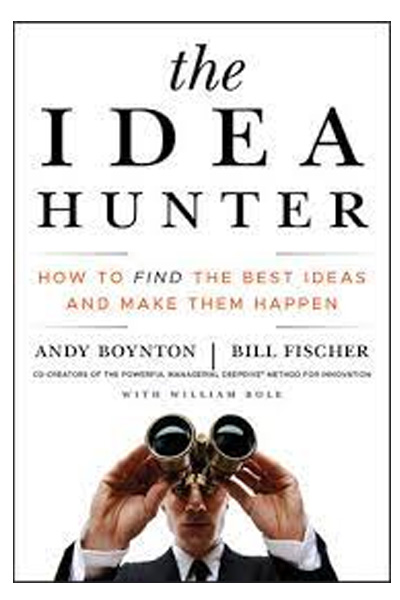 Wiley Management: The Idea Hunter: How to Find the Best Ideas and Make Them Happen