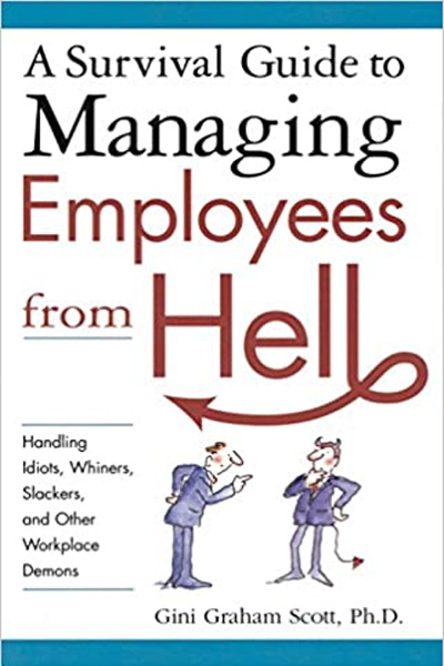 Wiley Management: A Survival Guide to Managing Employees from Hell