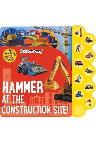 Hammer at the Construction Site! (Discovery Kids) Board Book with Sound