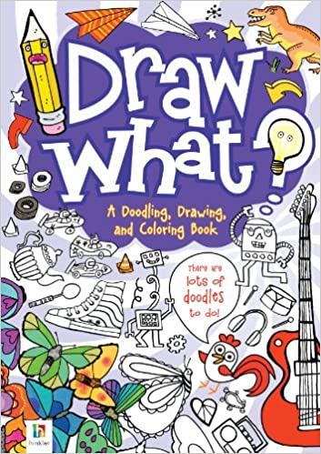 Draw What!: A Doodling Drawing & Coloring Book
