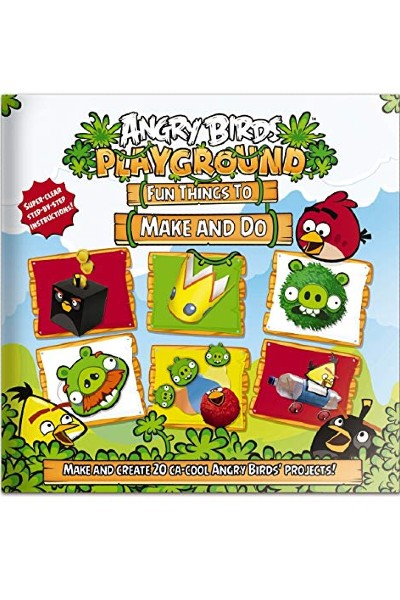 Angry Birds Playgound: Fun Things to Make and Do