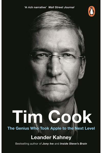 Tim Cook : The Genius Who Took Apple to the Next Level