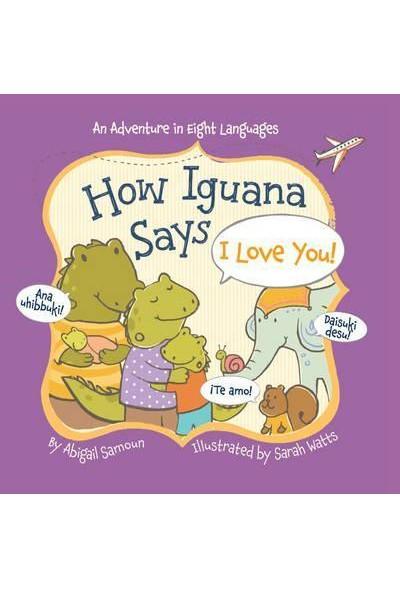 How Iguana Says I Love You ! (Board Book)