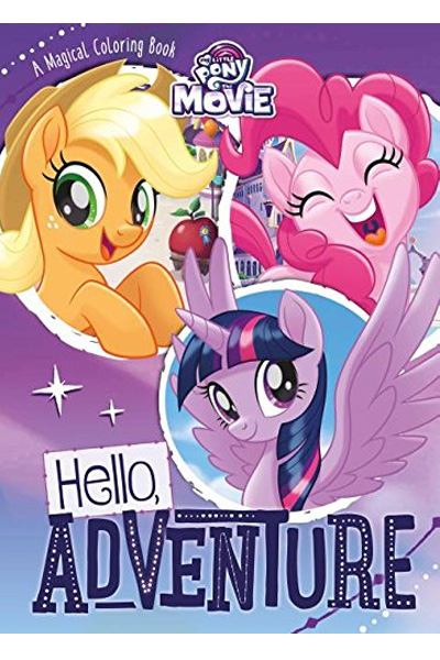My Little Pony The Movie: Hello Adventure: A Magical Colouring Book
