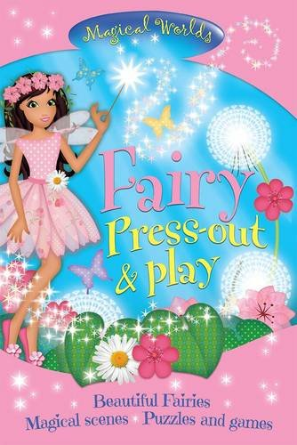 Magical Worlds: Fairy Press-Out & Play: Beautiful Fairies - Magical Scenes - Puzzles and Games