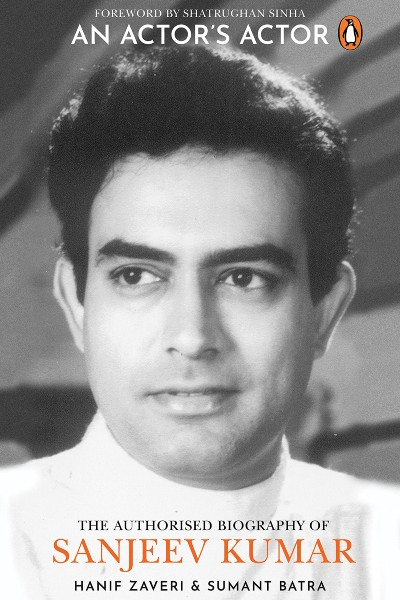 An Actor's Actor: An Authorized Biography of Sanjeev Kumar