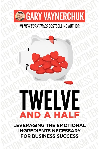 Twelve and a Half: Leveraging the Emotional Ingredients Necessary for Business Success