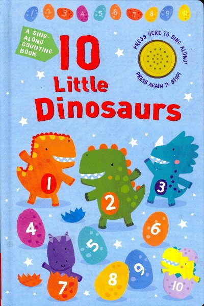 10 Little Dinosaurs: A Sing-Along Counting Book (Board Book)