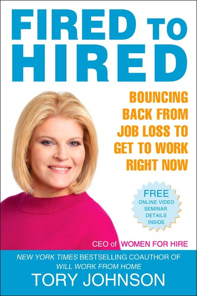 Fired to Hired: Bouncing Back From Job Loss to Get to Work Right Now