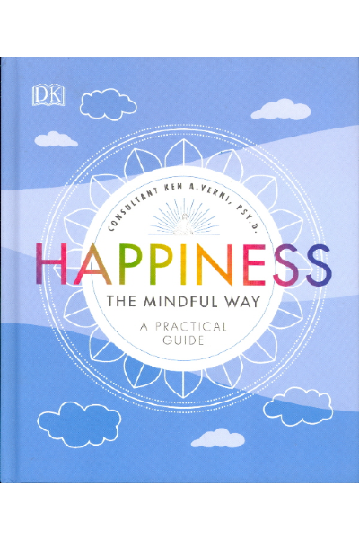 Happiness: The Mindful Way - A Practical Guide