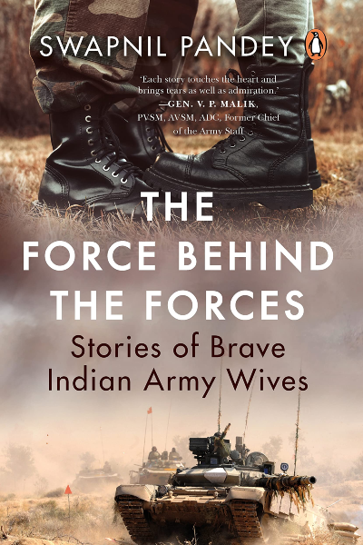 The Force Behind The Forces: Stories of Brave Indian Army Wives