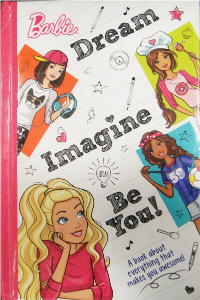 Barbie Dream - Imagine - Be You - A Book About Everything That Makes You Awesome